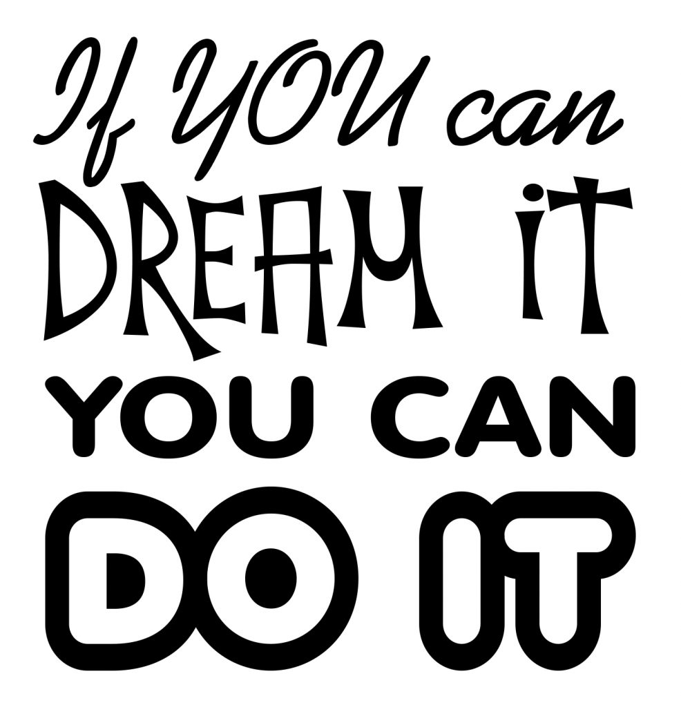 Free If you can dream it you can do it SVG File