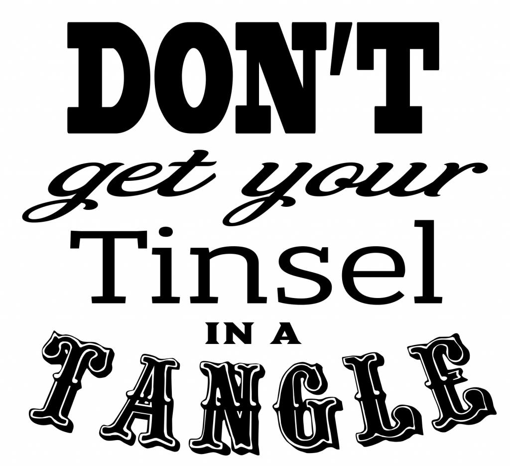 Free Don't get your Tinsel SVG File Download