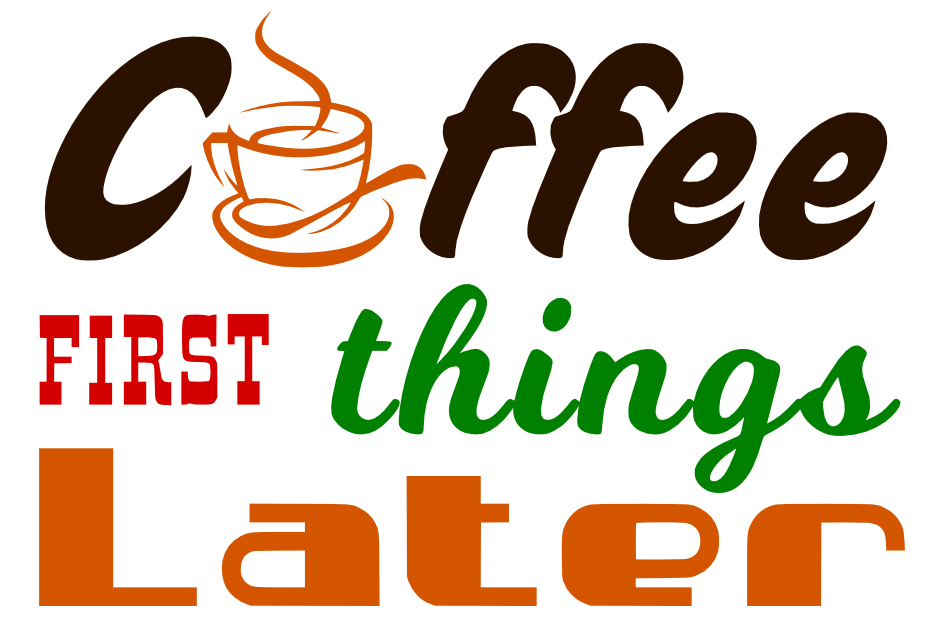 Free Coffee First SVG Cutting File