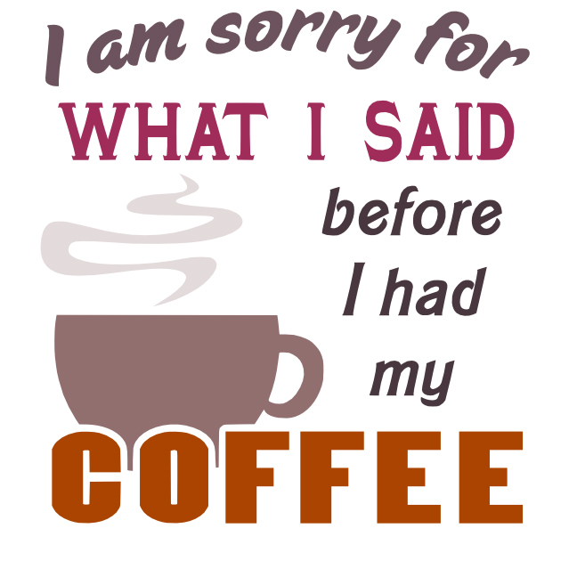 Free Sorry Coffee SVG Cutting File