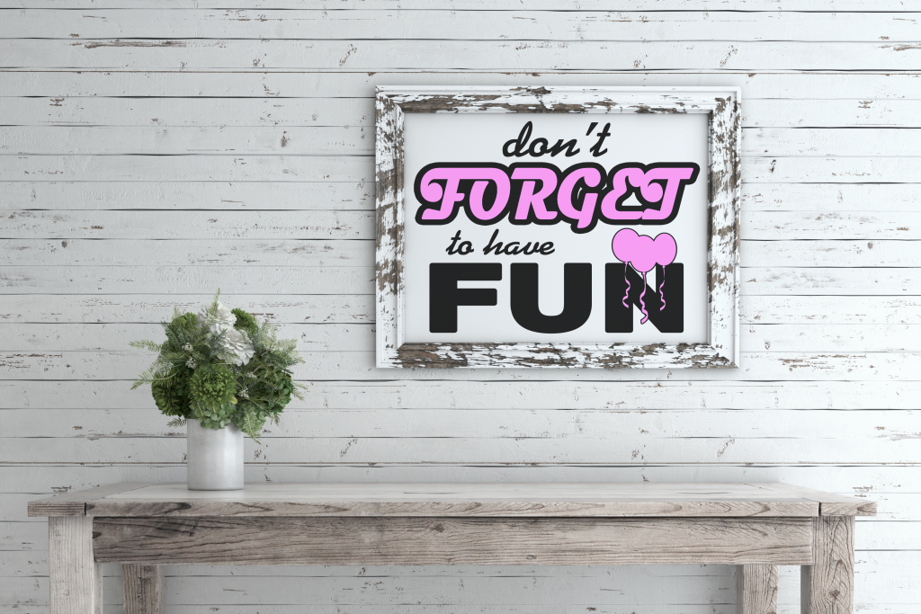 Free Dont Forget to have Fun SVG File